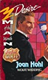 Wolfe Wedding (Big Bad Wolfe) (Silhouette Desire, No 973) (0373059736) by Joan Hohl