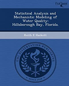 Statistical Analysis and Mechanistic Modeling of Water Quality: Hillsborough Bay, Florida. from Proquest, Umi Dissertation Publishing