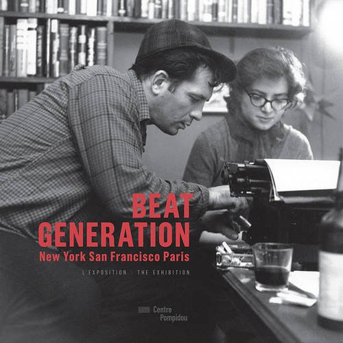 Beat generation : New-York, San Francisco, Paris | album de l'exposition | français/anglais
