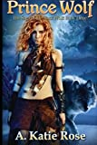img - for Prince Wolf: Saga of the Black Wolf, Book Three (Volume 3) book / textbook / text book