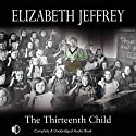 The Thirteenth Child Audiobook by Elizabeth Jeffrey Narrated by Patricia Gallimore