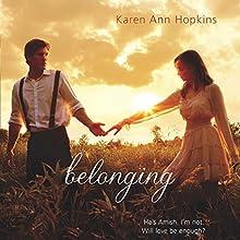 Belonging (       UNABRIDGED) by Karen Ann Hopkins Narrated by Vikas Adam, Emily Bauer, Josh Hurley