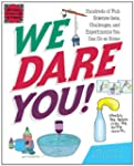 We Dare You!: Hundreds of Fun Science...