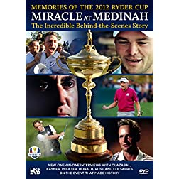 Ryder Cup 2012 - Miracle at Medinah: The Incredible Behind the Scenes Story