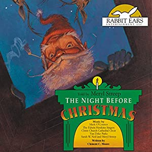 The Night Before Christmas Hörbuch von Clement C. Moore Gesprochen von: Meryl Streep
