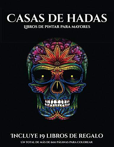 Libros de pintar para mayores (Casas de hadas) Este libro contiene 50 láminas para colorear que se pueden usar para pintarlas, enmarcarlas y / o ... 19 libros en PDF adici  [Santiago, Garcia] (Tapa Blanda)