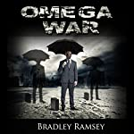 The Omega War: Post-Apocalyptic Intense Action Packed Novel | Bradley Ramsey