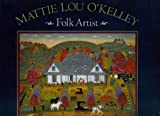 Mattie Lou OKelly: Folk Artist