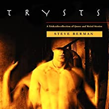 Trysts: A Triskaidecollection of Queer and Weird Stories Audiobook by Steve Berman Narrated by Pavi Proczko