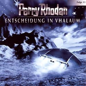 Entscheidung in Vhalaum (Perry Rhodan Sternenozean 11) Hörspiel