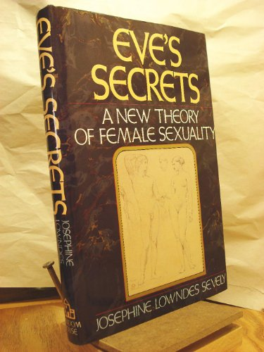 Eve's Secrets: A New Theory of Female Sexuality