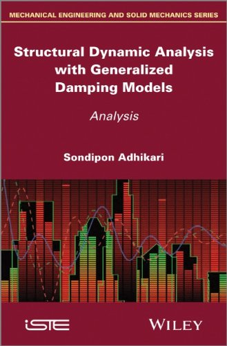 Structural Dynamic Analysis With Generalized Damping Models (Mechanical Engineering And Solid Mechanics)