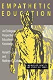 img - for Empathetic Education: An Ecological Perspective on Educational Knowledge (Knowledge, Identity & School Life S) book / textbook / text book
