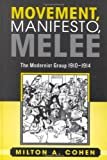 img - for Movement, Manifesto, Melee: The Modernist Group, 1910-1914 book / textbook / text book