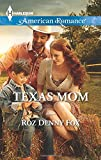 img - for Texas Mom (Harlequin American Romance) book / textbook / text book