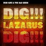 NICK CAVE & THE BAD SEEDS - DIG LAZARUS DIG