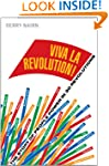Viva La Revolution!: The Story of Peo...