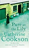 Pure As the Lily (055215671X) by Cookson, Catherine