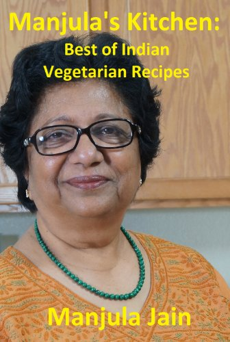 Manjula's Kitchen: Best of Indian Vegetarian Recipes by Manjula Jain