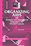 img - for Organizing Aids: Workplace and Organizational Responses to the HIV/AIDS Epidemic (Social Aspects of AIDS) book / textbook / text book
