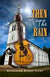 ...Then The Rain: A Contemporary Rock n&#39; Roll Thriller