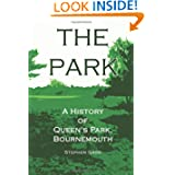 The Park: A History of Queen's Park, Bournemouth