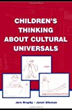 Children's Thinking About Cultural Universals
