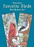 img - for Twelve Favorite Birds Bookmarks (Dover Bookmarks) book / textbook / text book