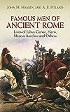 Famous Men of Ancient Rome: Lives of Julius Caesar, Nero, Marcus Aurelius and Others (Dover Children s Classics)