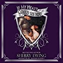 If My Heart Could See You (       UNABRIDGED) by Sherry Ewing Narrated by Marian Hussey