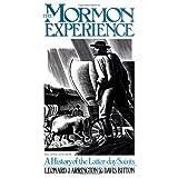 The Mormon Experience: A HISTORY OF THE LATTER-DAY SAINTS ~ Leonard J. Arrington