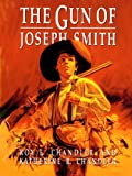 img - for The Gun of Joseph Smith book / textbook / text book
