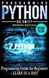 PYTHON: Python Programming: Programming Guide For Beginners: LEARN IN A DAY! (Python Programming, Javascript, App Design,...