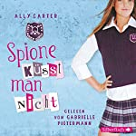 Spione küsst man nicht (Gallagher Girls 1) | Ally Carter