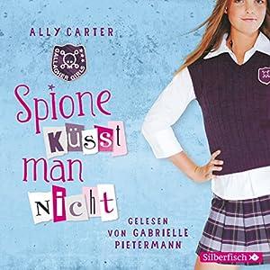 Spione küsst man nicht (Gallagher Girls 1) Hörbuch