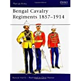 Bengal Cavalry Regiments 1857-1914 (Men-at-Arms) ~ R. G. Harris
