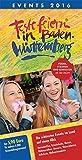 Feste feiern in Baden-Württemberg 2016: Festleskalender mit Terminen von Fasnacht, Weinfesten, Volks- und Straßenfesten, Musik, Kultur, Sportveranstaltungen und Fahrten der Museumsbahnen