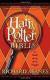 Harry Potter y la Biblia (0829737960) by Abanes, Richard