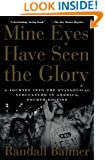 Mine Eyes Have Seen the Glory: A Journey into the Evangelical Subculture in America