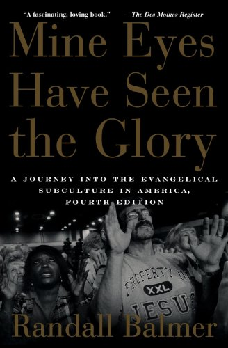 Mine Eyes Have Seen the Glory: A Journey into the...