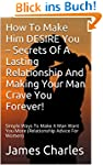 How To Make Him DESIRE You - Secrets...
