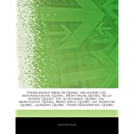 Articles on Unorganized Areas in Quebec, Including: Lac-Ashuapmushuan, Quebec, Mont-Valin, Quebec, Belle-Rivi...