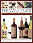 The Wine Guide: How to Choose, Serve...