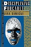 img - for Disciplining Foucault: Feminism, Power, and the Body (Thinking Gender) by Jana Sawicki (1991-09-06) book / textbook / text book