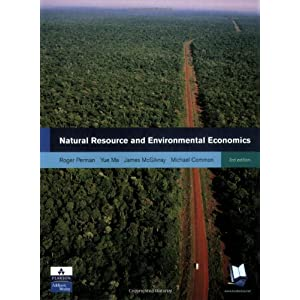 Natural Resource and Environmental Economics (3rd Edition) Roger Perman, Yue Ma, Michael Common and David Maddison