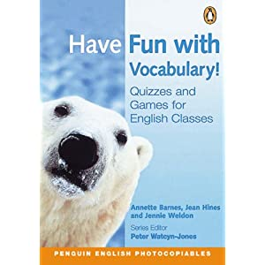 Have Fun with Vocabulary: Quizzes for English Classes
