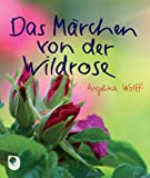 img - for Das M rchen von der Wildrose book / textbook / text book