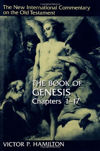 The Book of Genesis (New International Commentary on the Old Testament Series) 1-17 PDF