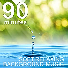90 Minutes of Soft Relaxing Background Music