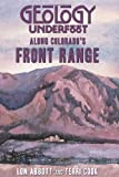 Geology Underfoot along Colorado's Front Range (Geology Underfoot)